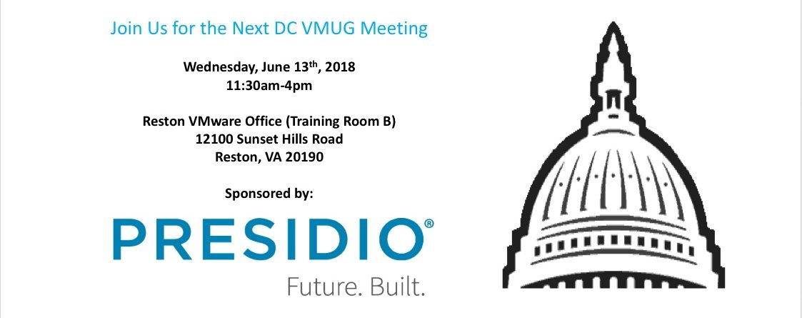 June 2018 – WASHINGTON DC VMUG MEETING (Sponsored by PRESIDIO)