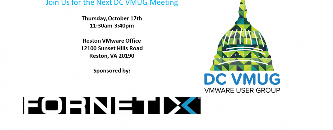 October 17th 2019 DC VMUG Meeting sponsored by Fornetix