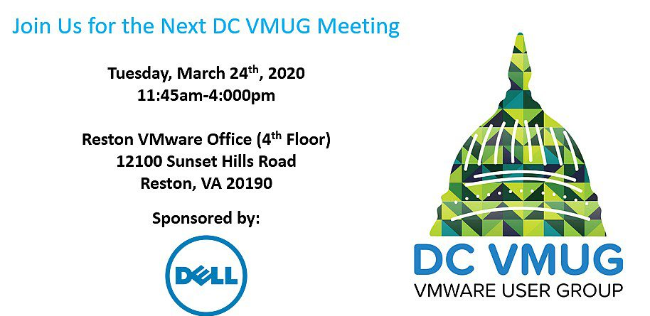 March 24th 2020 DC VMUG Meeting sponsored by Dell